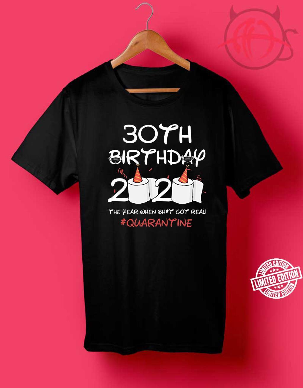 Birthday Gift 30th Birthday 2020 #Quarantine Shirt