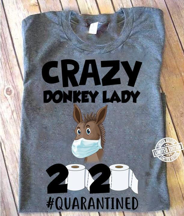 Crazy donkey lady 2020 quarantined coronavirus shirt