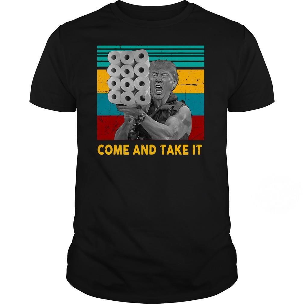 Donald Trump come and take it vintage shirt