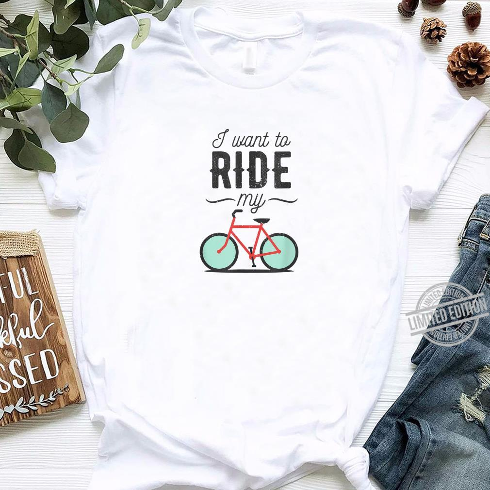 I want to ride my Bike Shirt