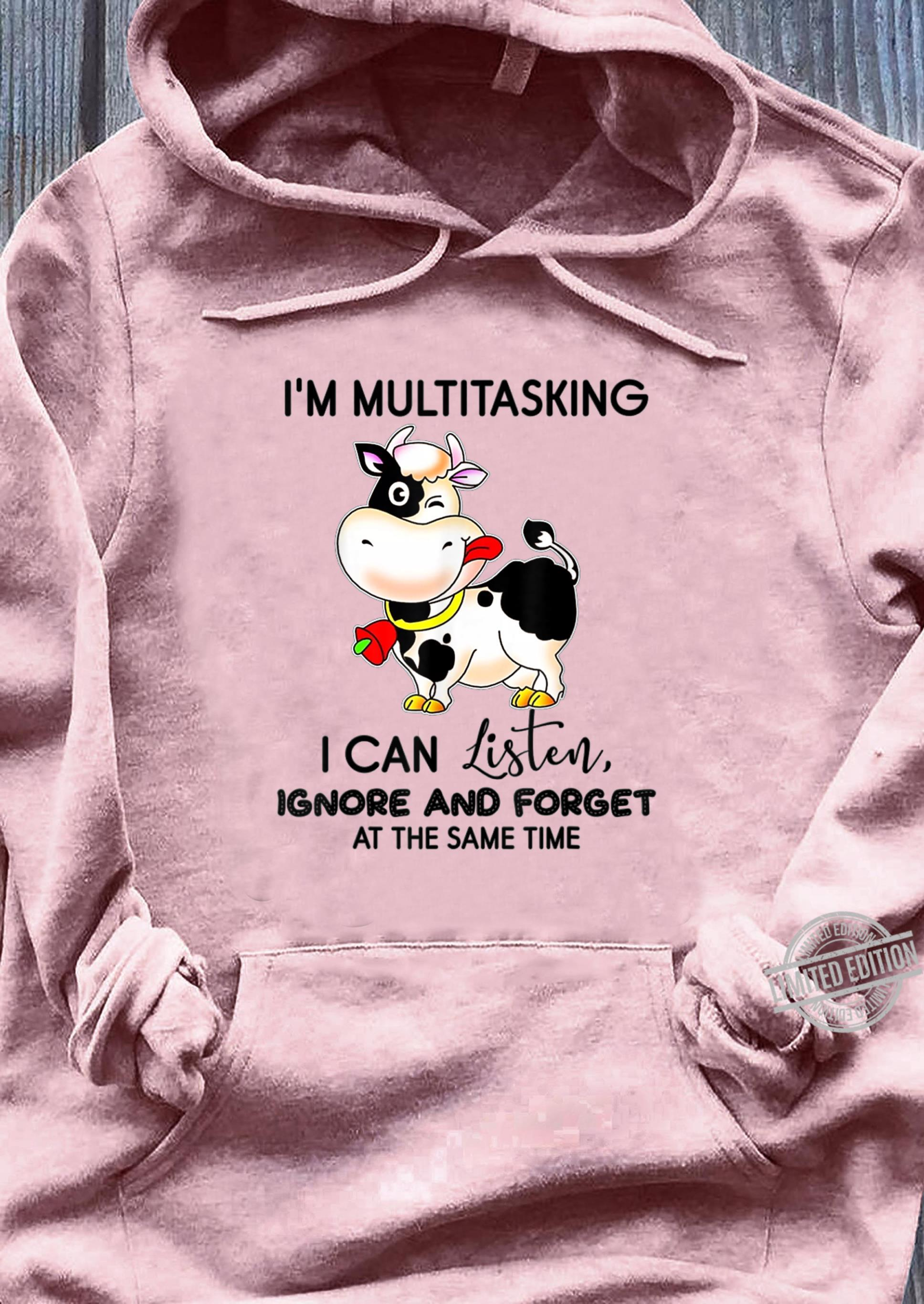 I'm Multitasking I Can Listen Ignore And Forget Cow Shirt ladies tee