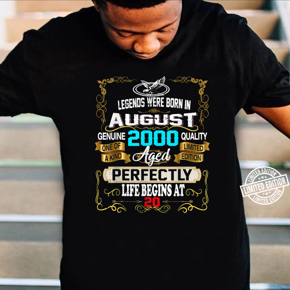 Legends Born In AUGUST 2000 20th Birthday 20 years old Shirt
