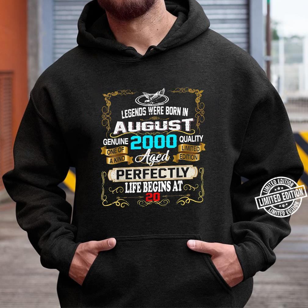 Legends Born In AUGUST 2000 20th Birthday 20 years old Shirt hoodie