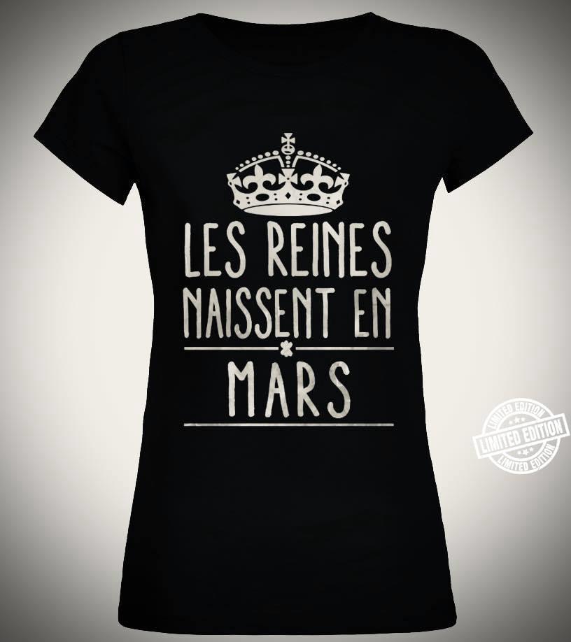 Les reines naissenet en mars shirt
