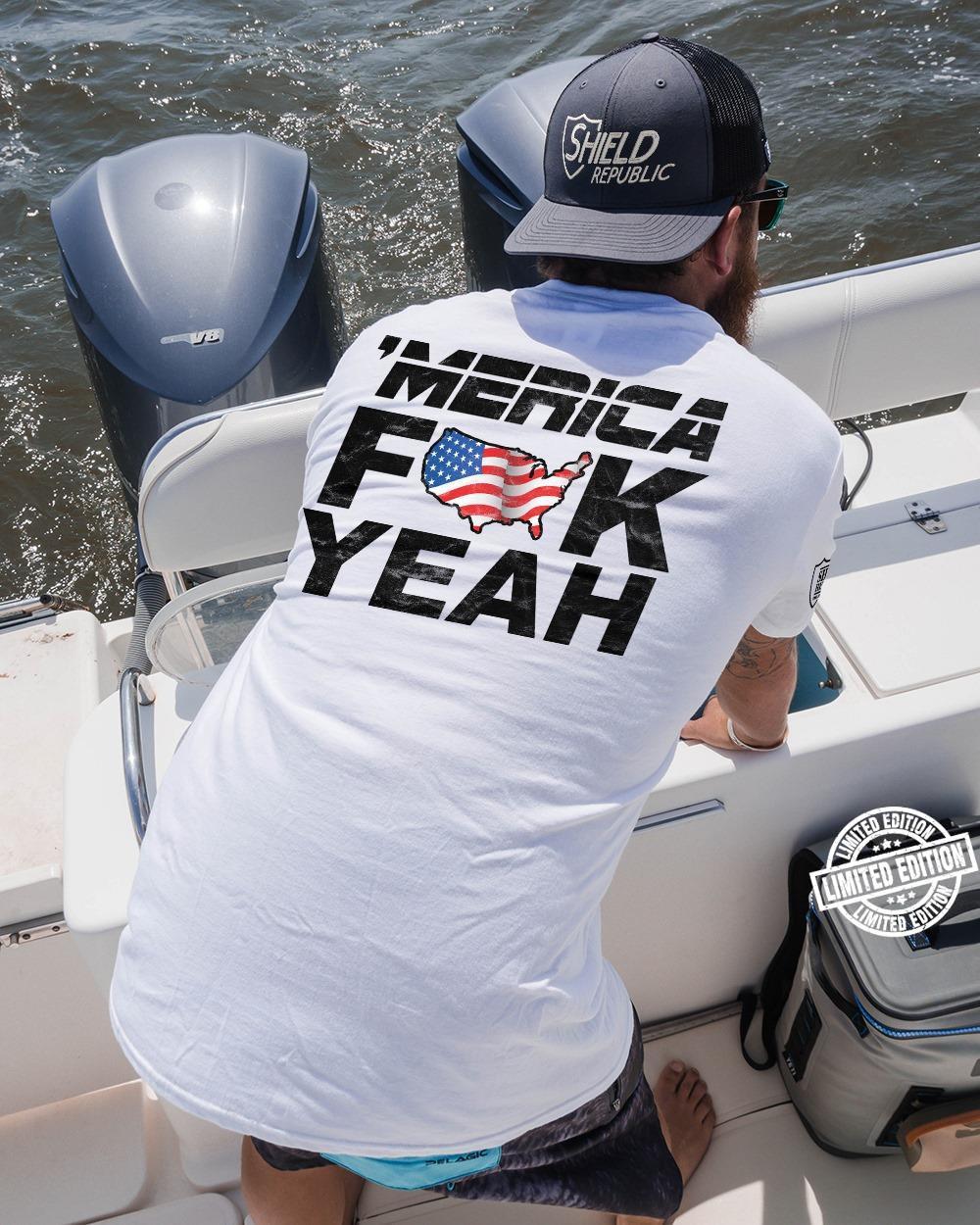 Merica fuck yeah shirt