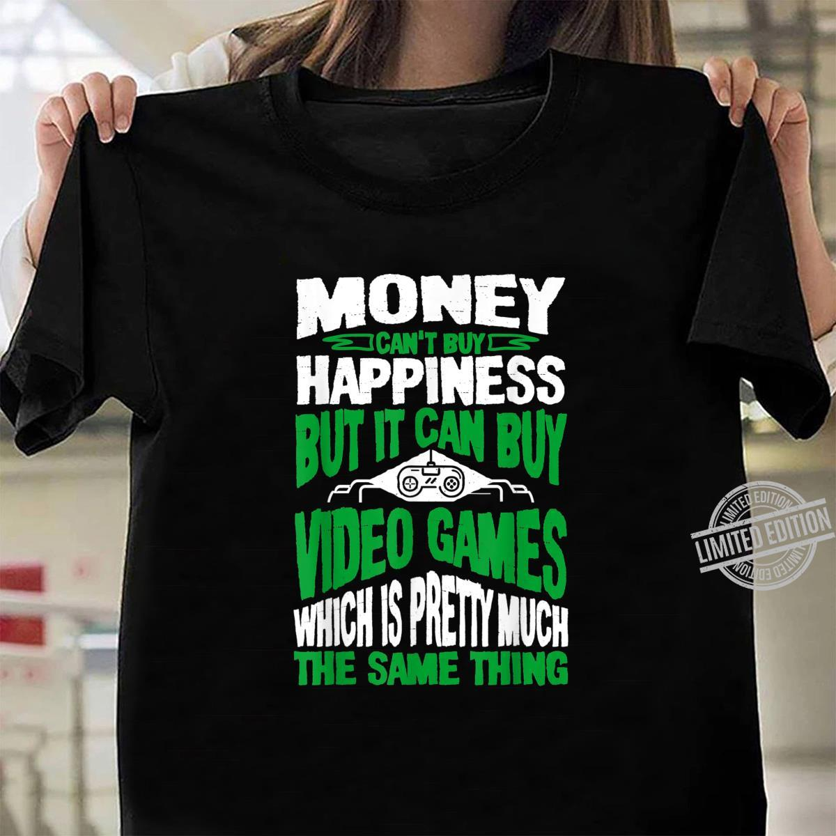 Money Can't Buy Happiness But It Can Buy Video Games Shirt ladies tee