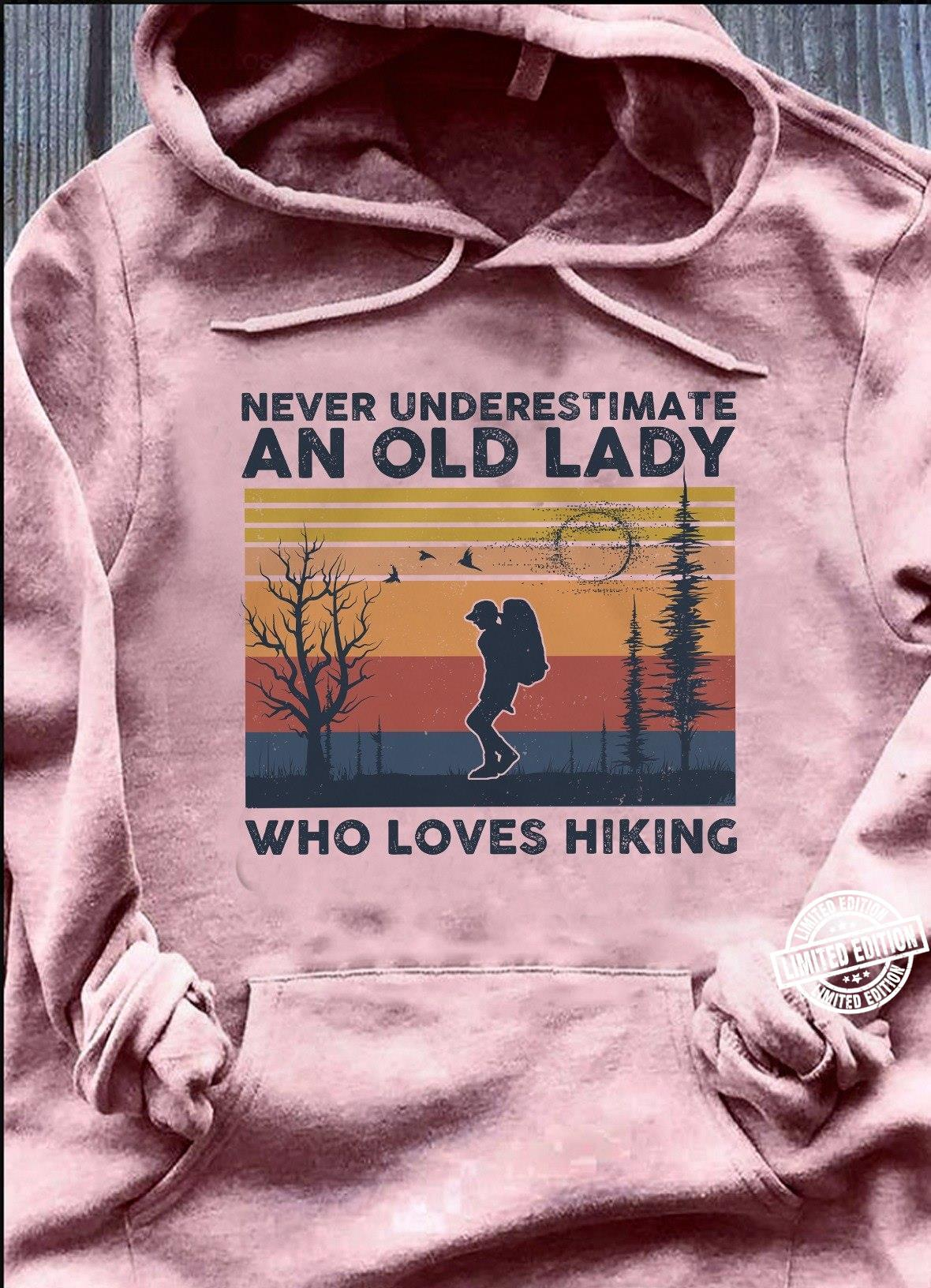 Never underestimate an old lady who loves hiking shirt