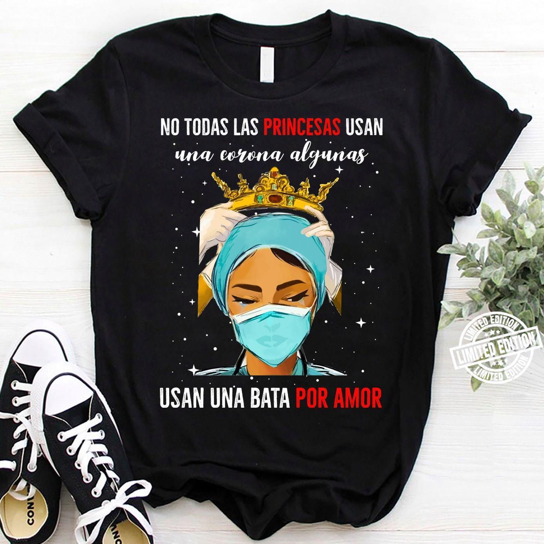 No Todas las Princesas Usan Una Corone Alyunas shirt