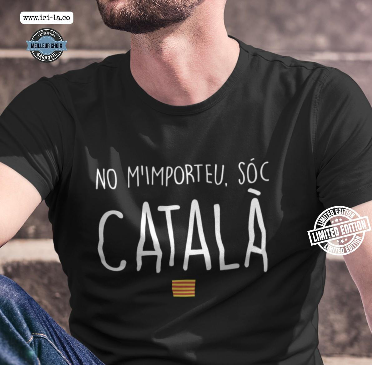 No m'importeu soc catala shirt