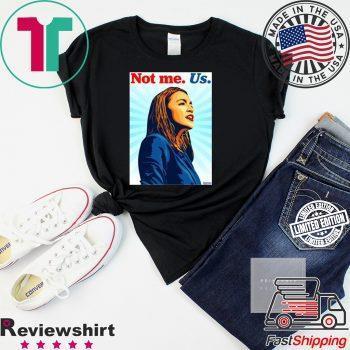 Not me Us Bernie 2020 AOC Official Shirt