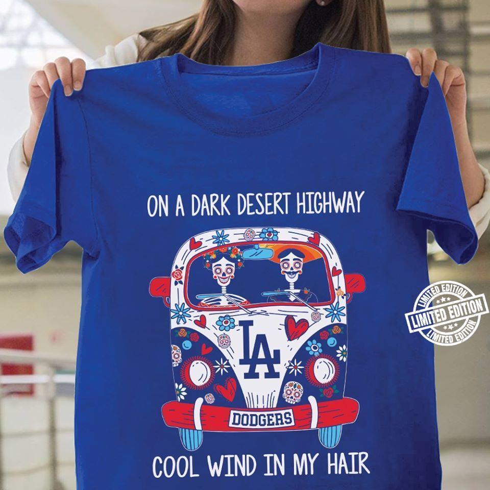 On a dark desert highway dodgers cool wind in my hair shirt