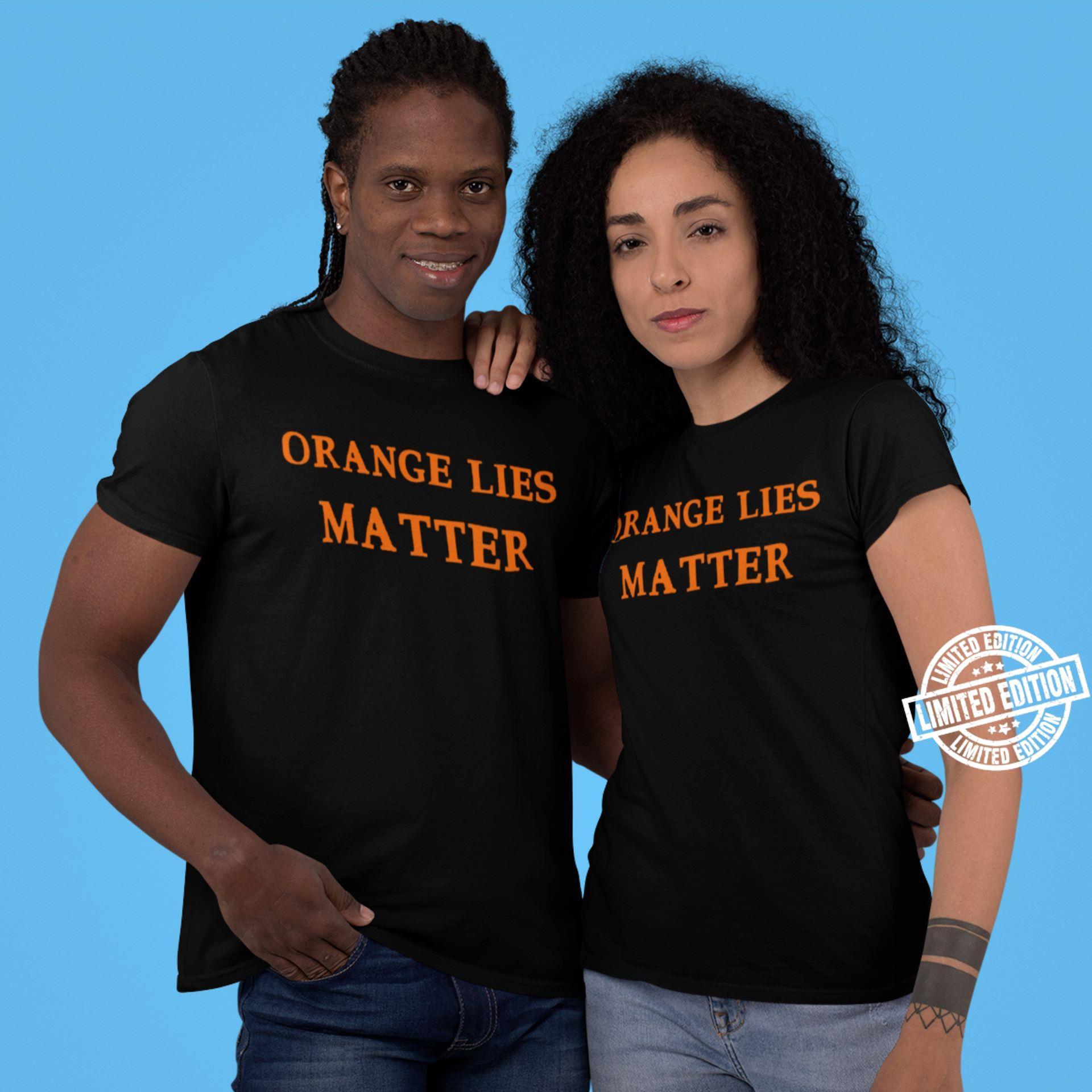 Orange lies matter shirt