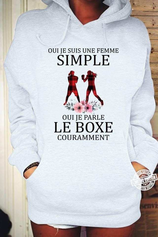 Oui je súi une femme simple oui je parle le boxe shirt