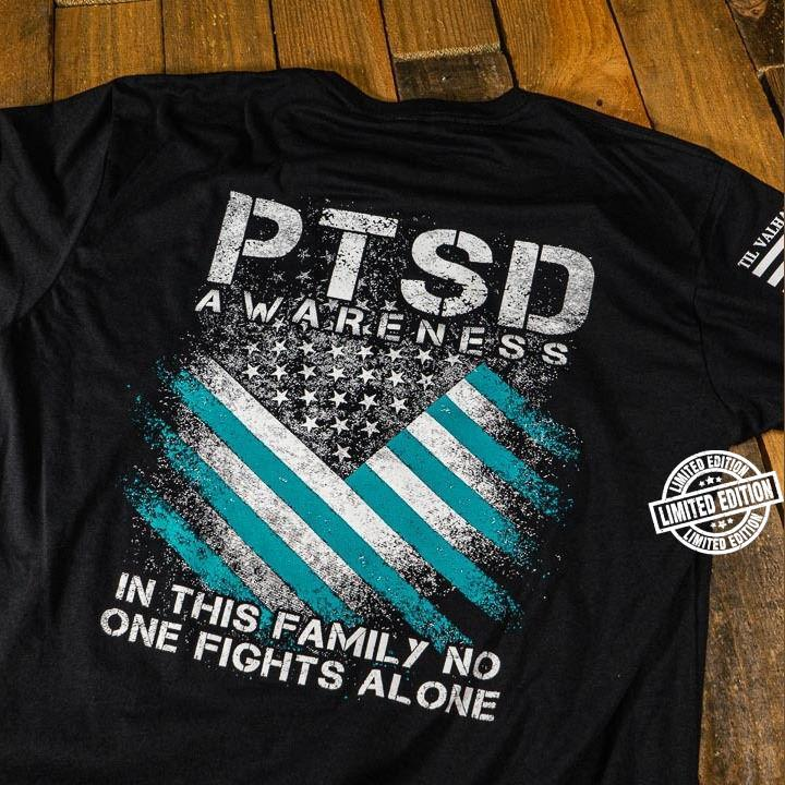 PTSD awareness in this family no one fights alone shirt