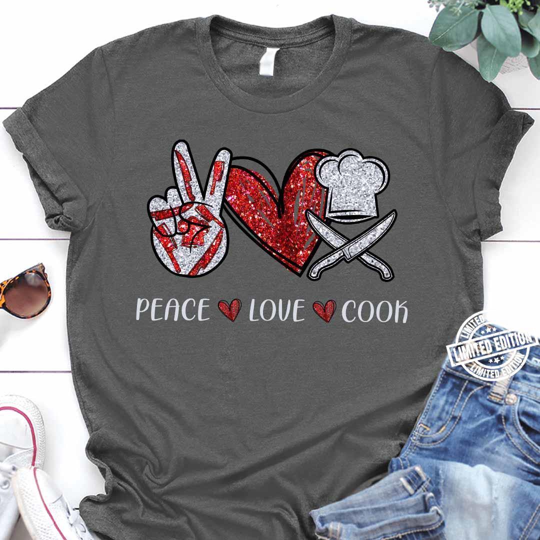 Peace love cook shirt