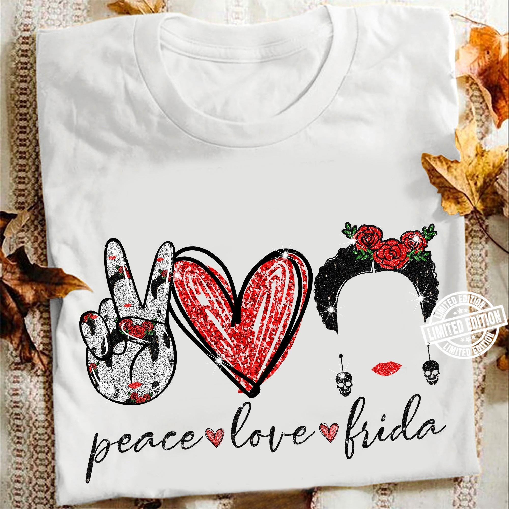 Peace love frida shirt