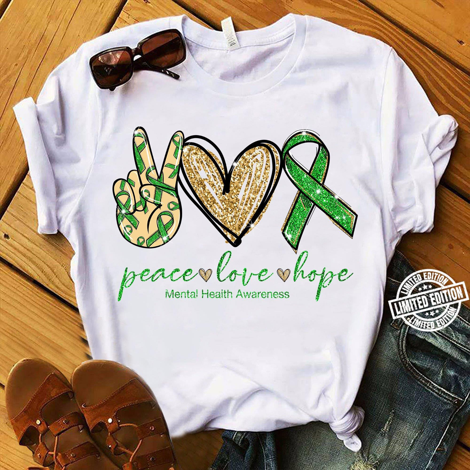 Peace love hope mental health awareness shirt