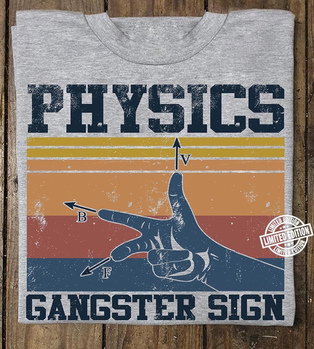 Physics gangster sign vintage shirt
