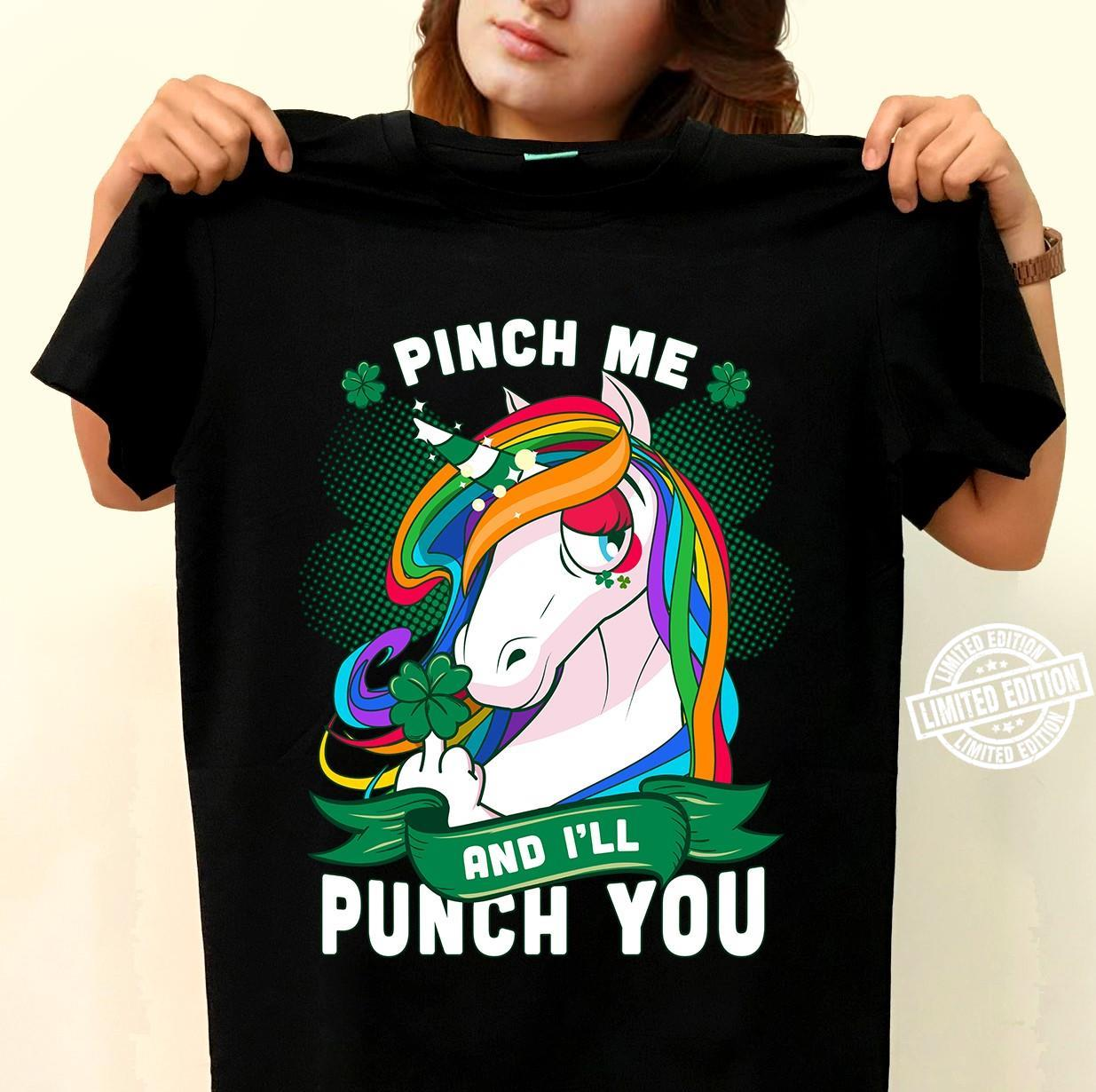 Pinch me and I'll punch you shirt