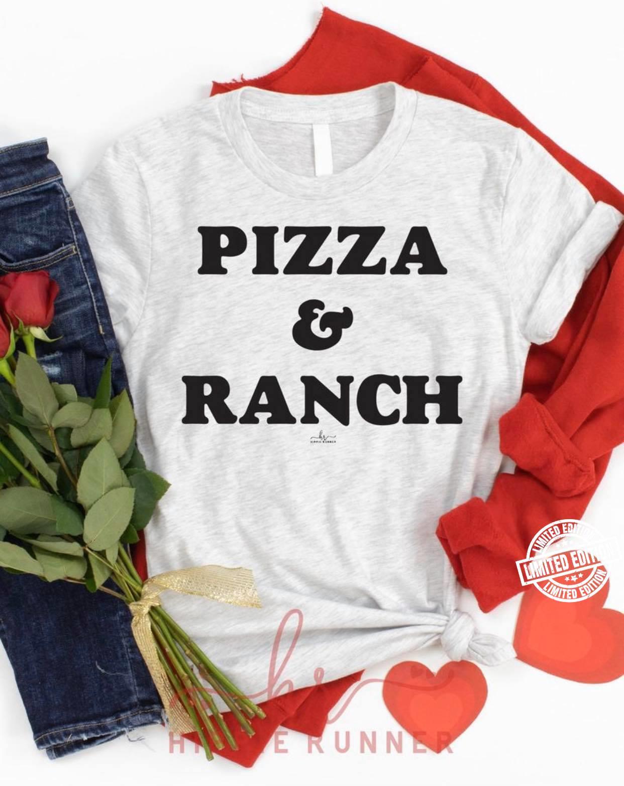 Pizza and ranch shirt
