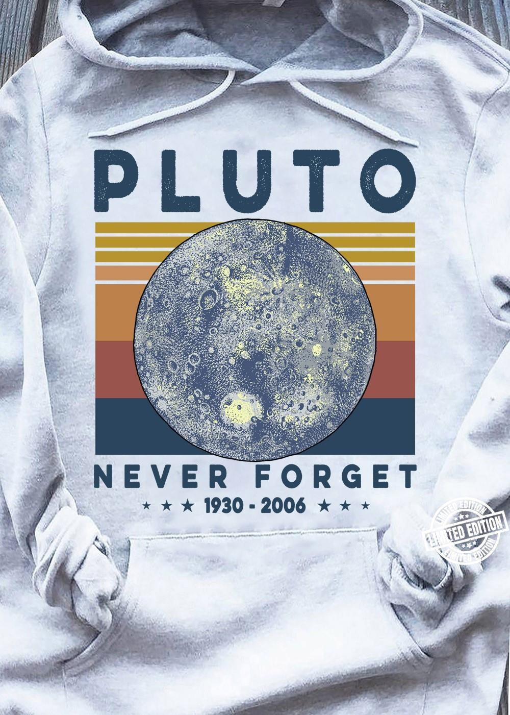 Pluto never forget 1930-2006 shirt