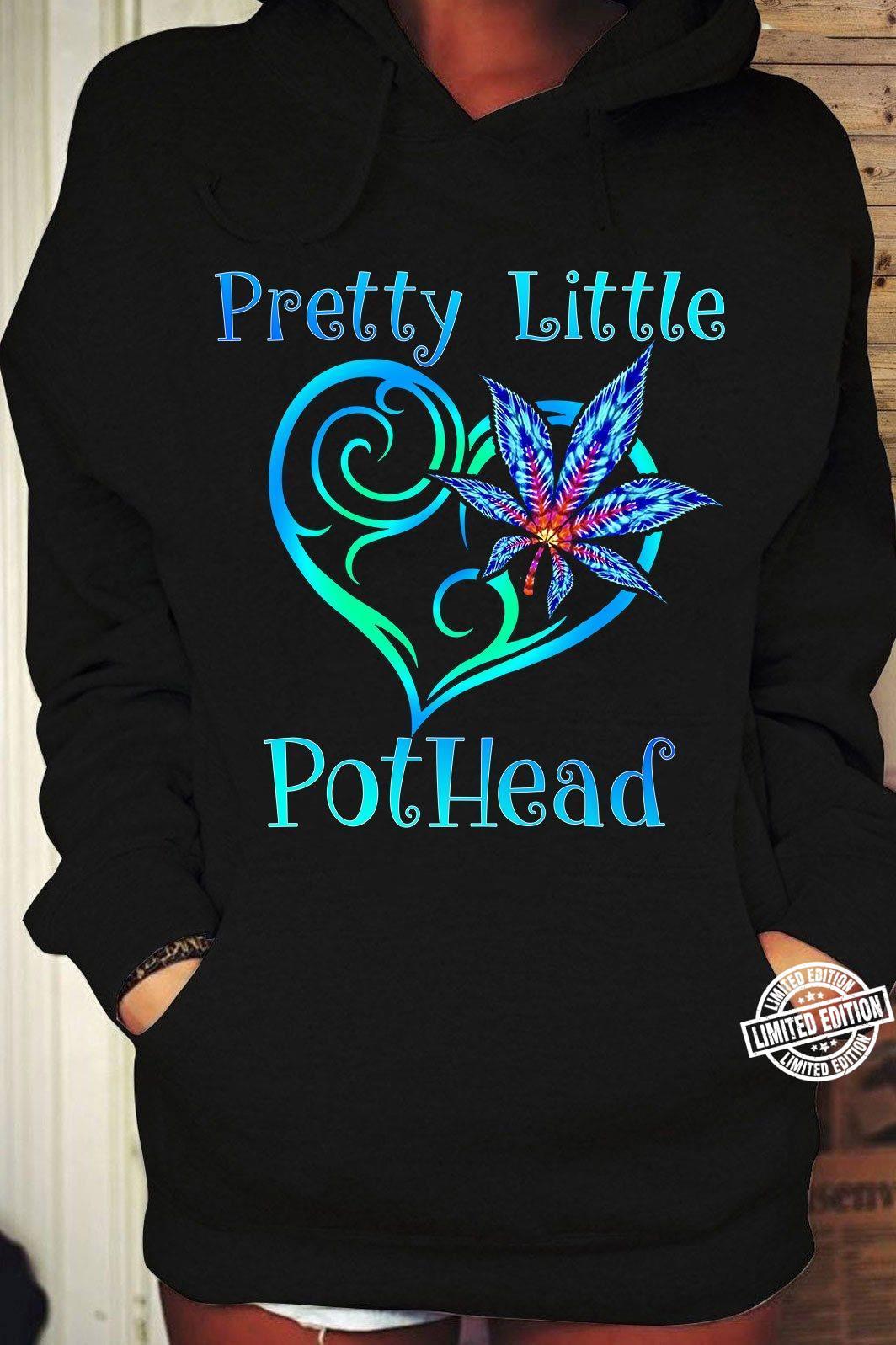Pretty little pothead shirt