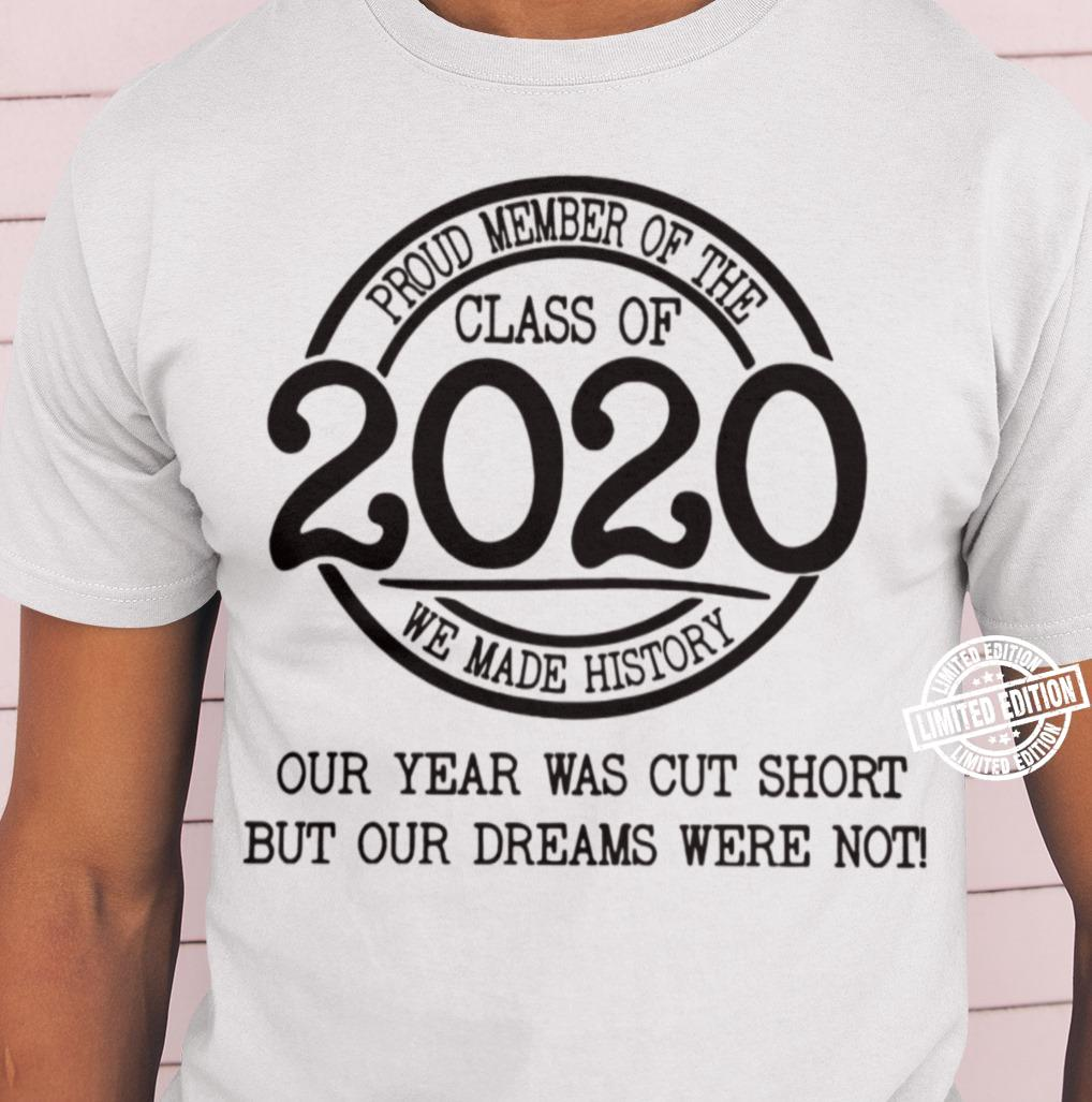 Proud member of the class of 2020 we made history shirt