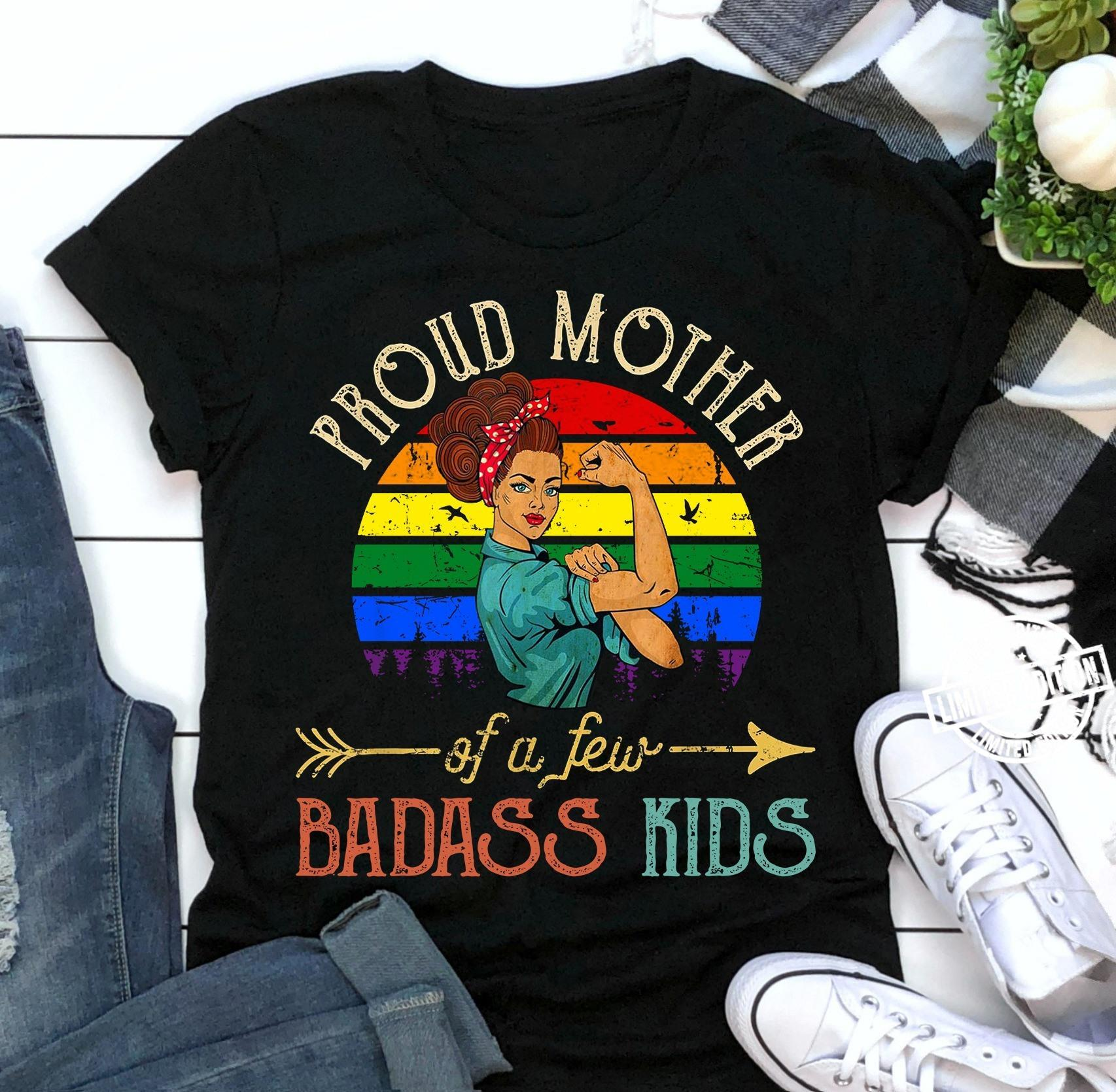 Proud mother of a few badass kids shirt