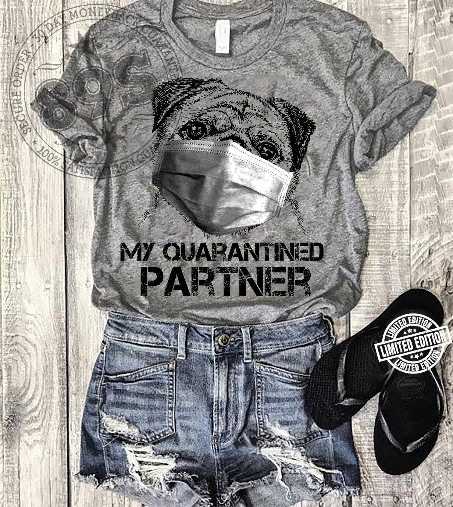 Pug My quarantined partner shirt