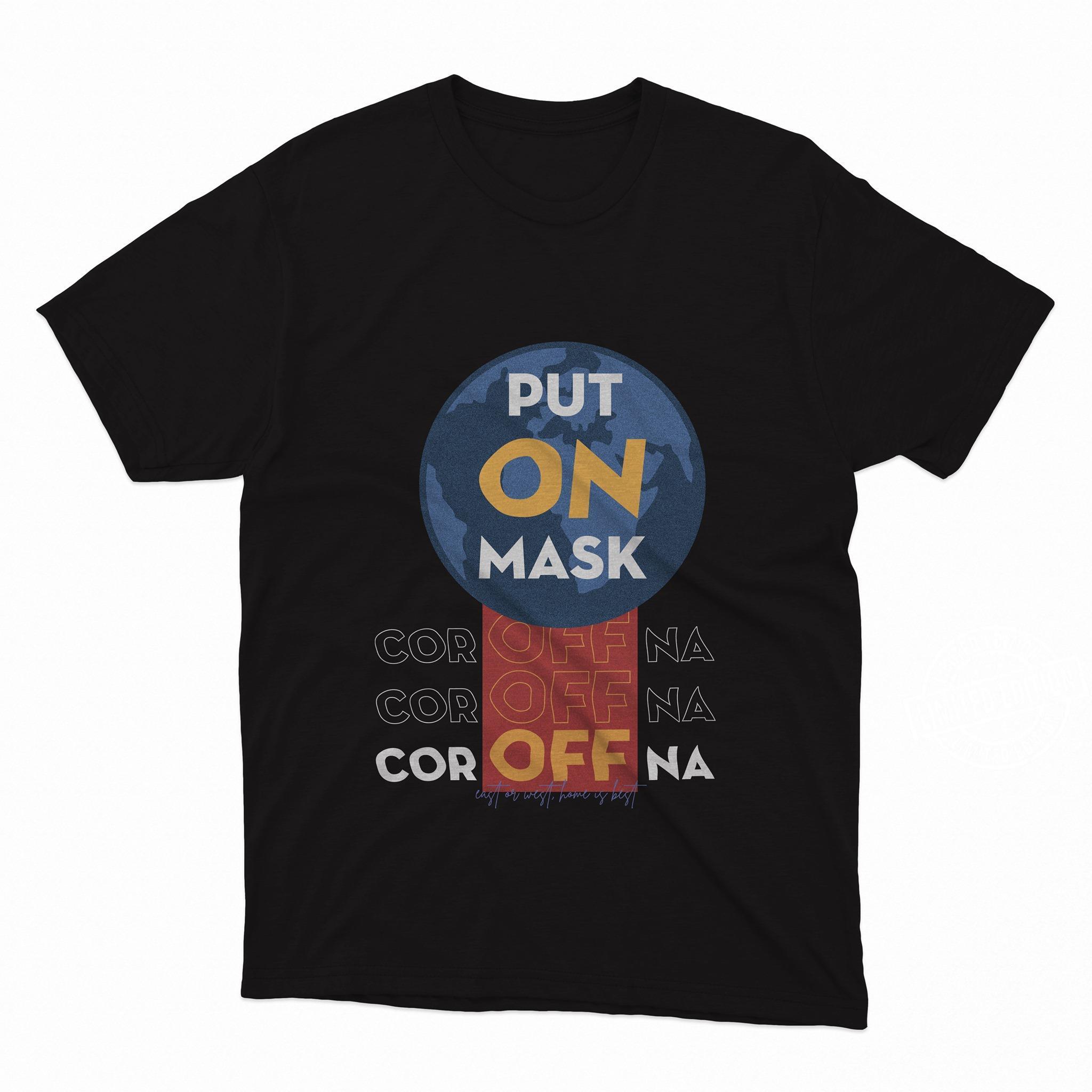 Put on mask coroffna coroffna shirt