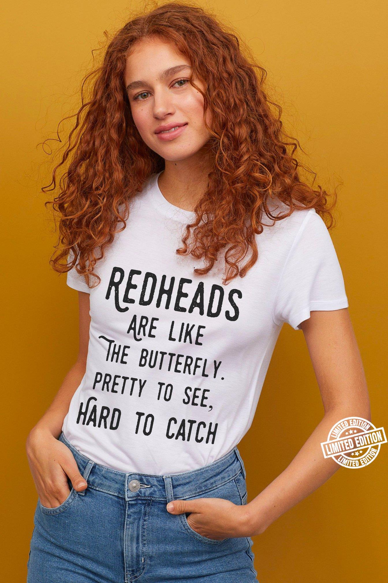 Redheads are like the butterfly pretty to see shirt