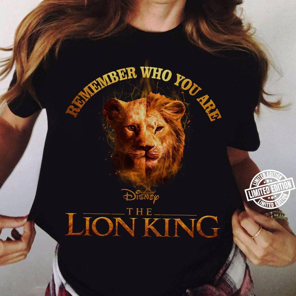 Remember who you are disney the lion king shirt