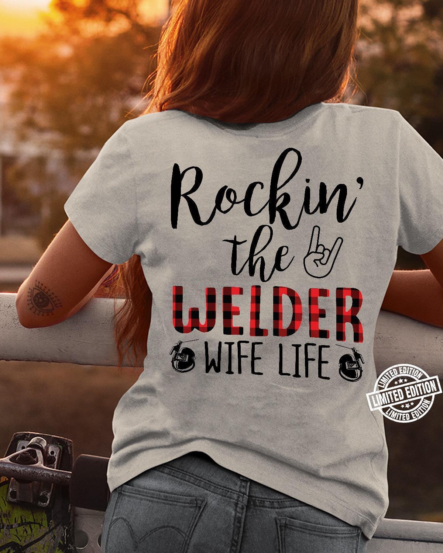 Rockin' the welder wife life shirt
