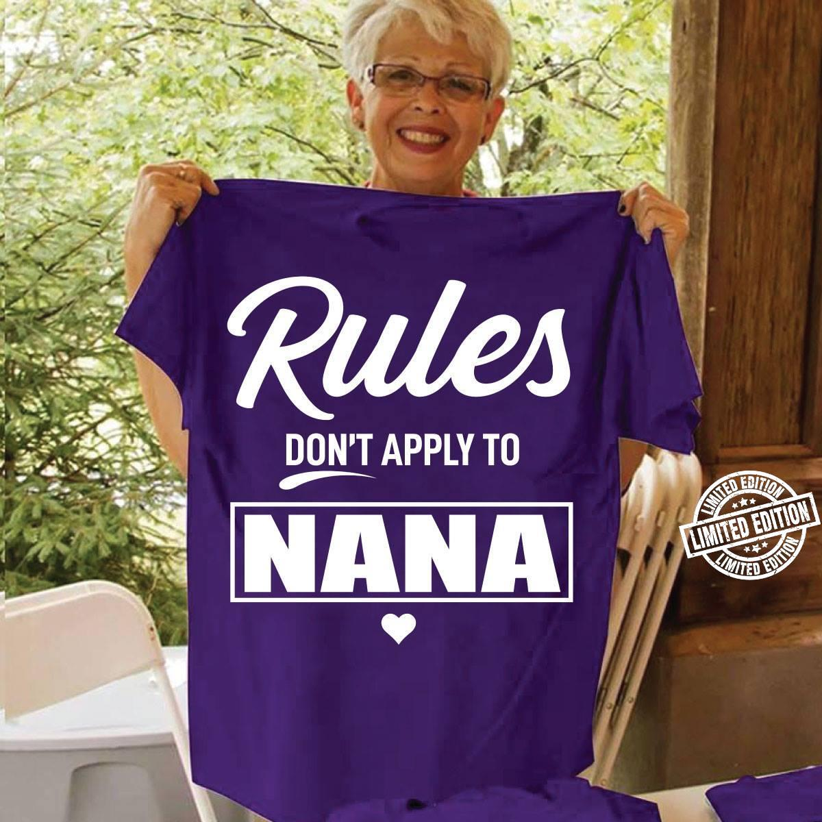 Rules don't apply to Nana shirt