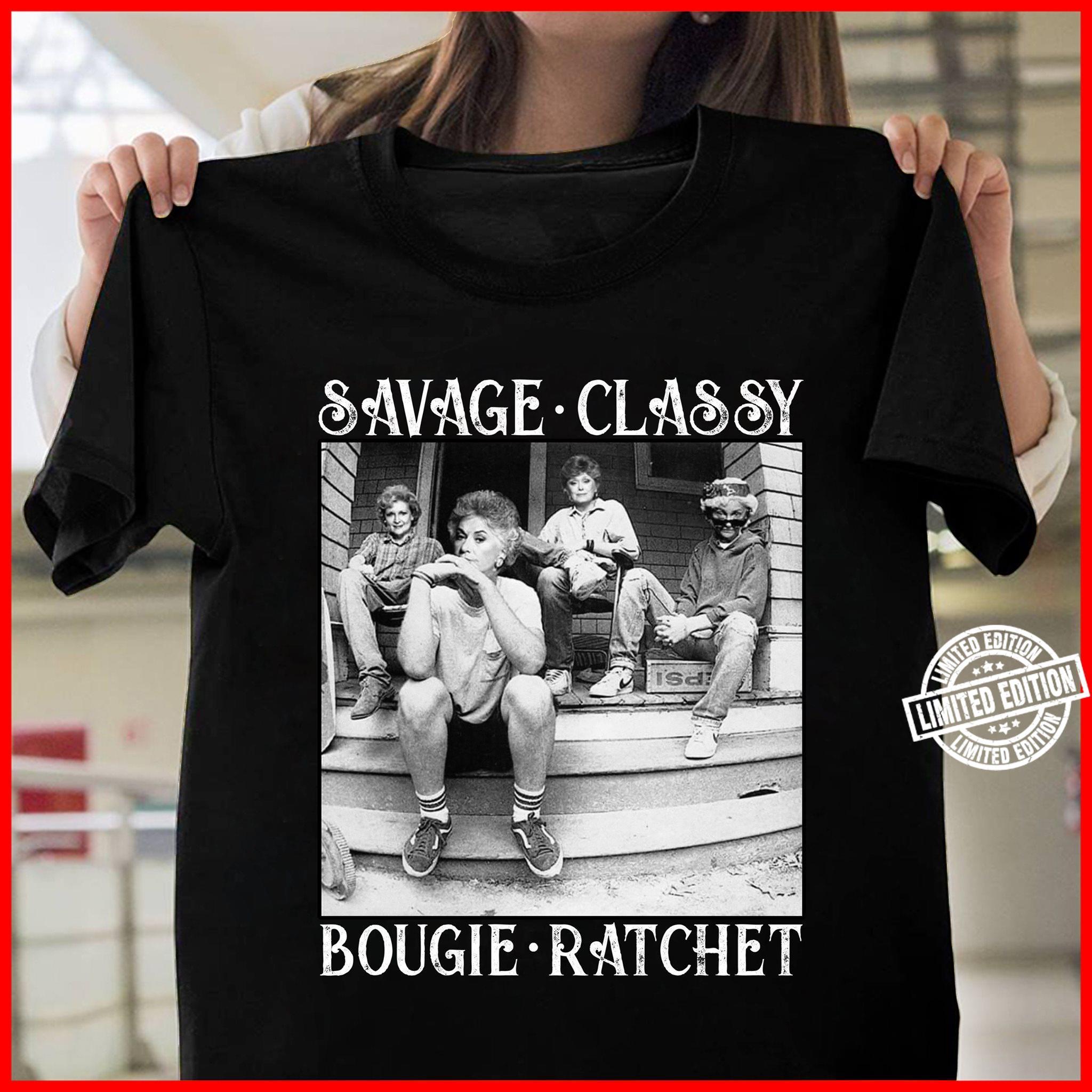 Savage classy bougie ratchet shirt