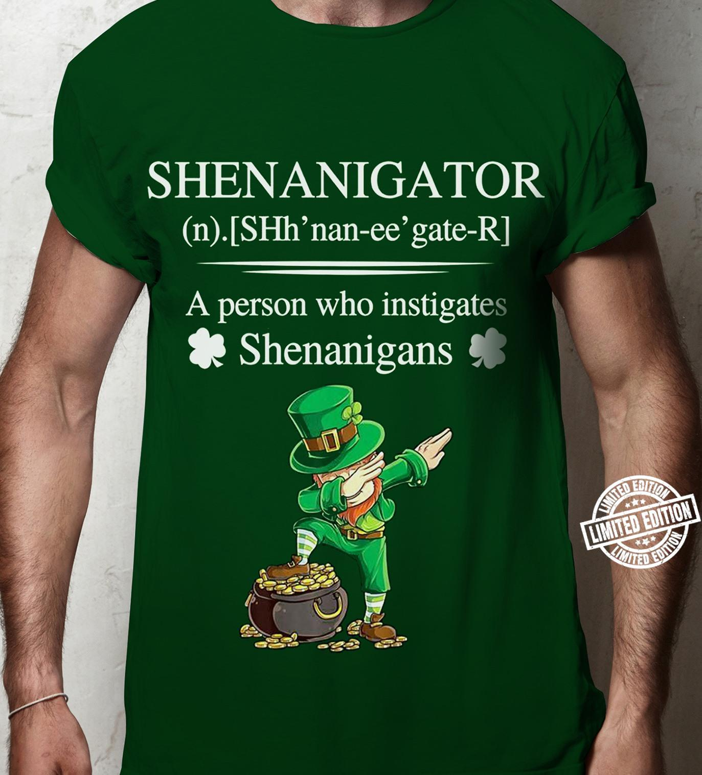 Shenanigator a person who instigates shenanigans shirt