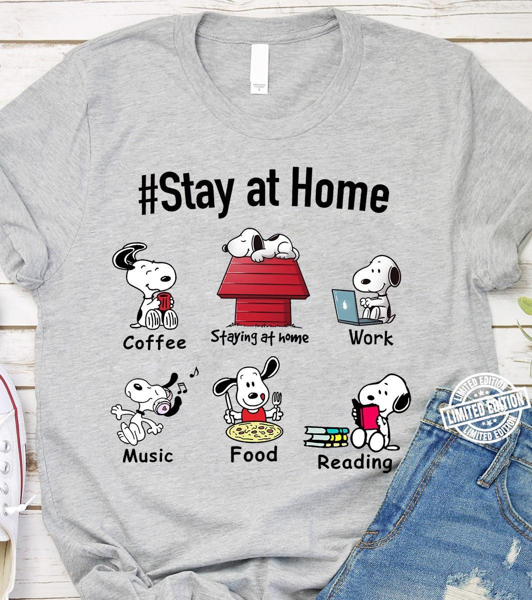 Snoopy stay at home coffee staying at home work music food reading shirt