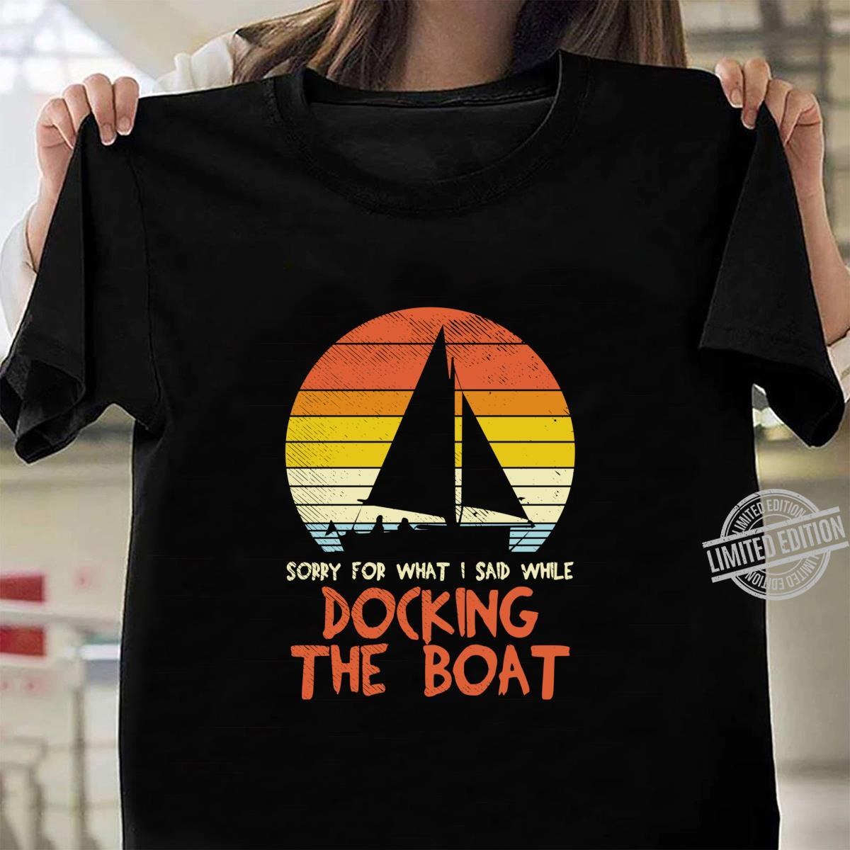 Sorry For What I Said While Docking The Boat Boater Shirt ladies tee