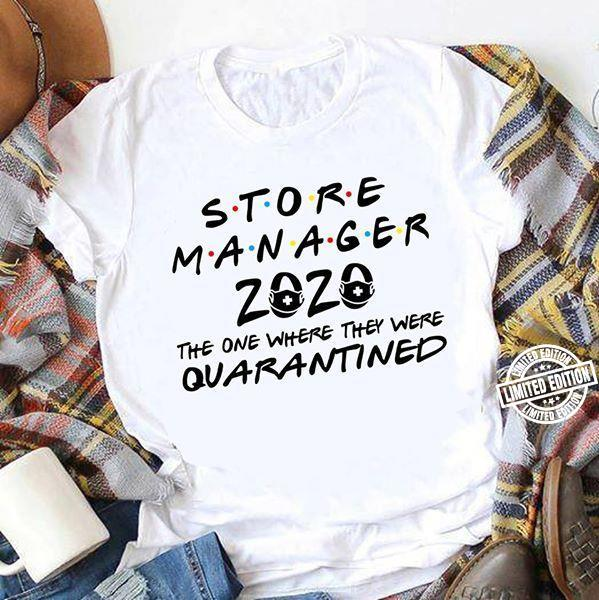 Store Manager 2020 The One Where They Were Quarantined Shirt