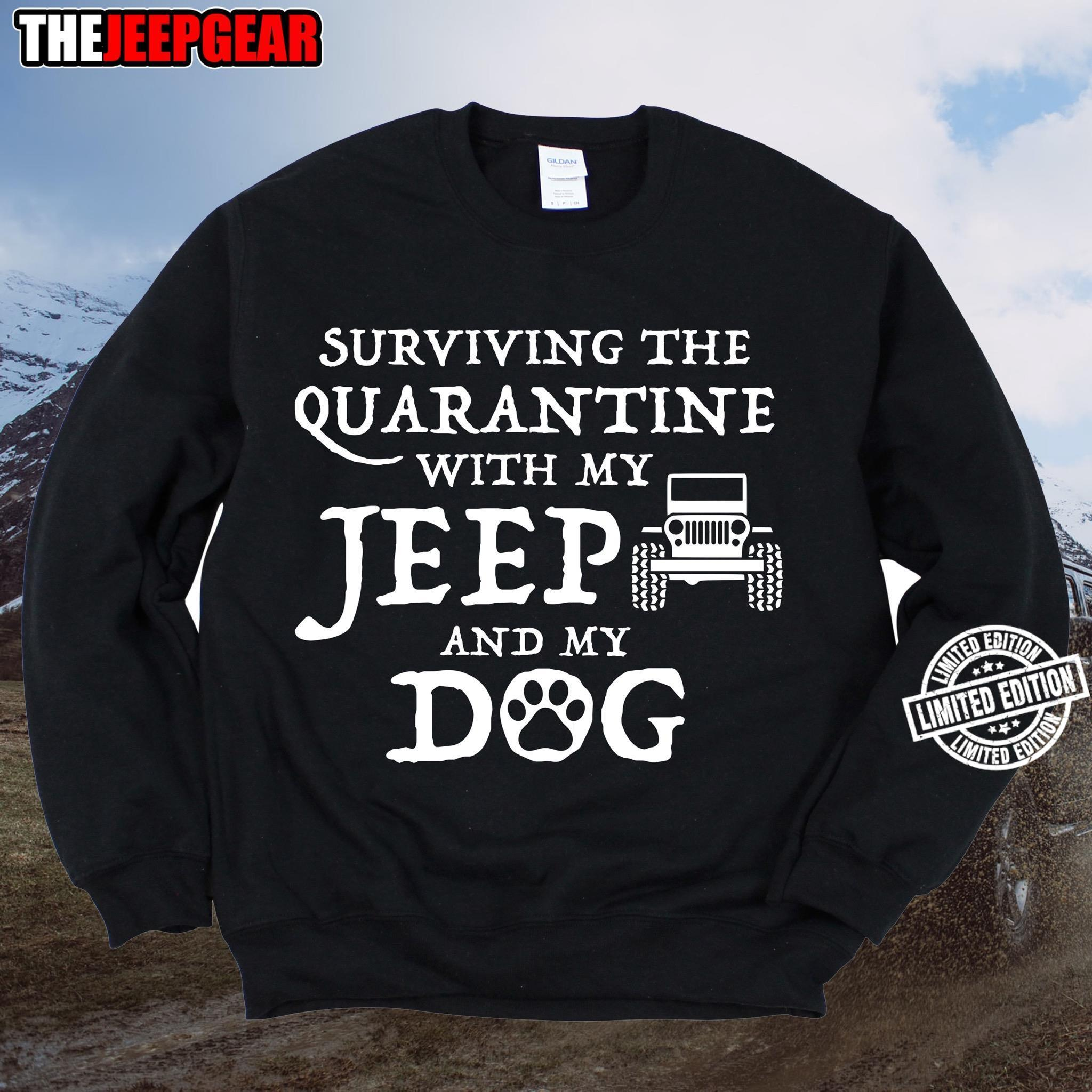 Surviving the quarantine with my jeep and my dog shirt