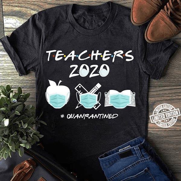 Teacher 2020 Quarantined Ver 2 shirt