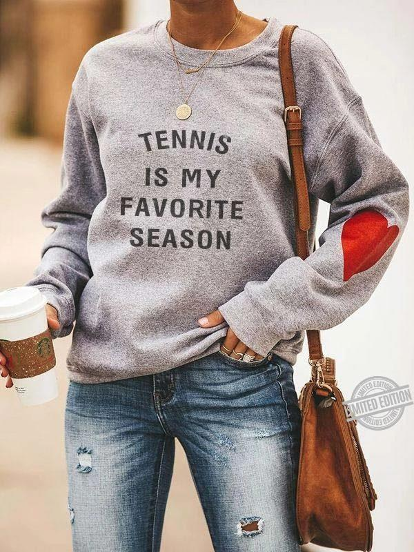 Tennis is my favorite season shirt