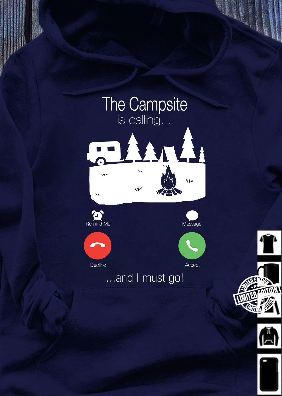 The campsite is calling and I must go shirt