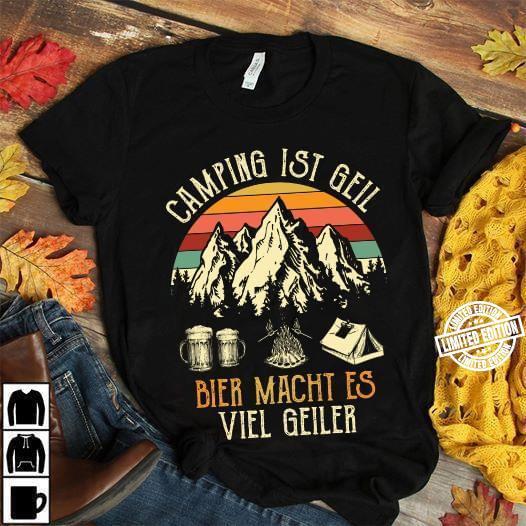 Vintage Camping IST Geil Bier Macht Es Viel Geiler Shirt