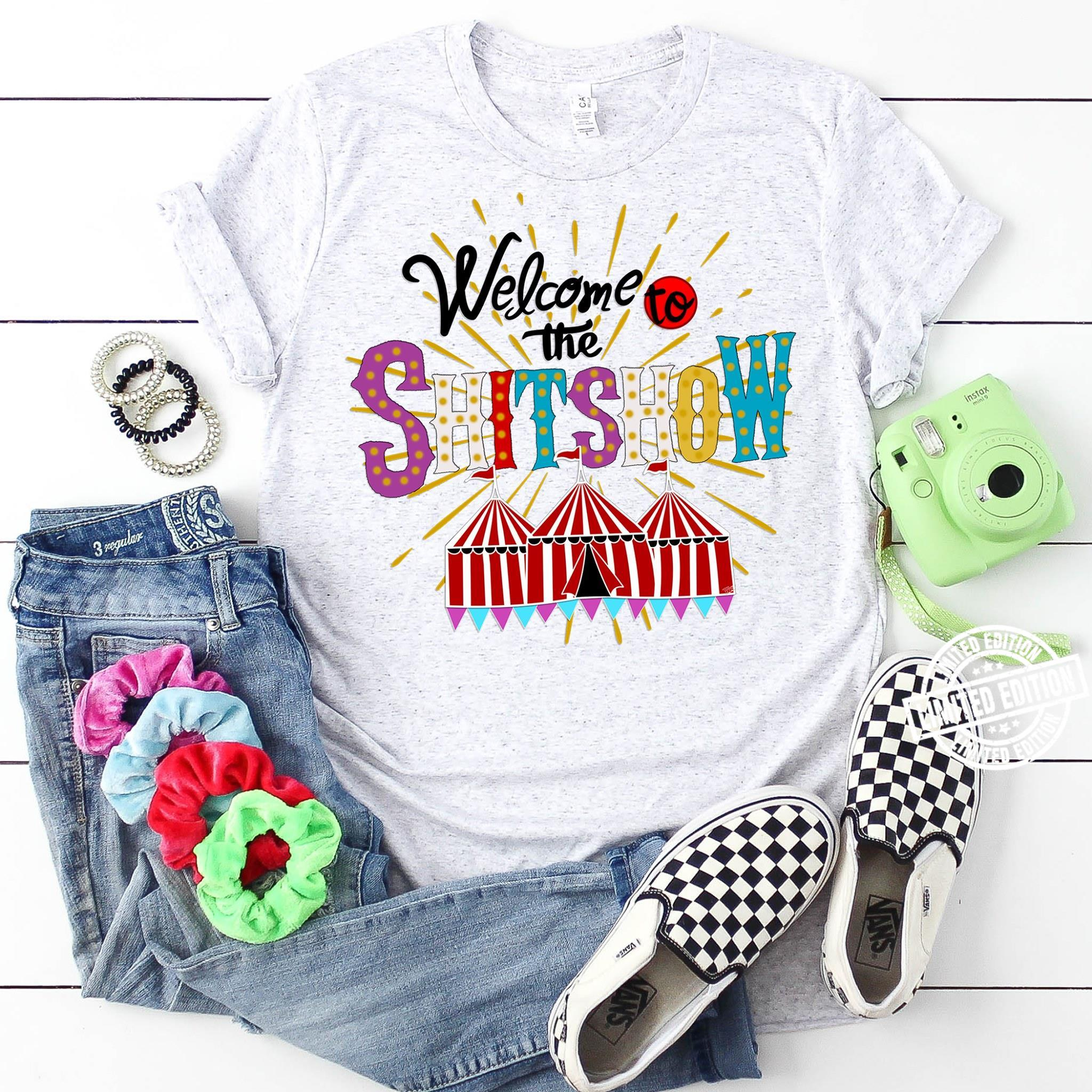 Welcome the shitshow shirt